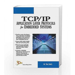 TCP/IP Application Layer Protocols for Embedded Systems by M. Tim Jones Book-9788170083573