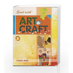 Excel with Art & Craft - 2 by Naveen Kumar Jyotsna Singh Book-9788179680322