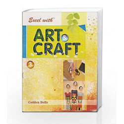 Excel with Art & Craft - 3 by Naveen Kumar Jyotsna Singh Book-9788179680339