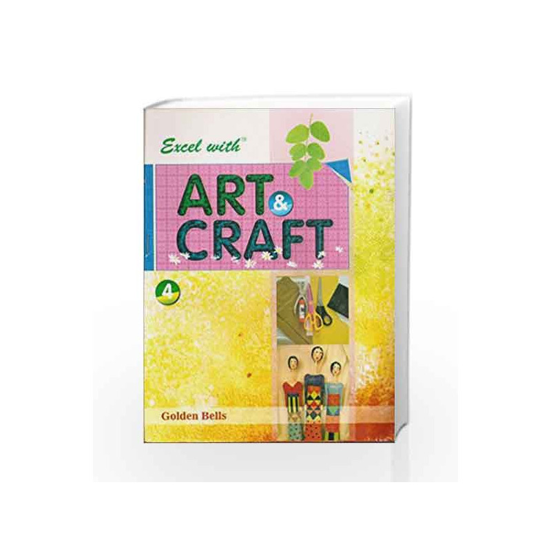 Excel with Art & Craft - 4 by Naveen Kumar Jyotsna Singh Book-9788179680346
