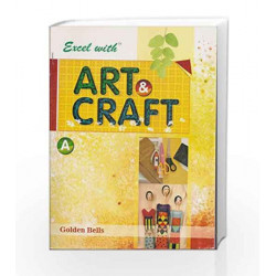 Excel with Art & Craft - A by Naveen Kumar Jyotsna Singh Book-9788179680285