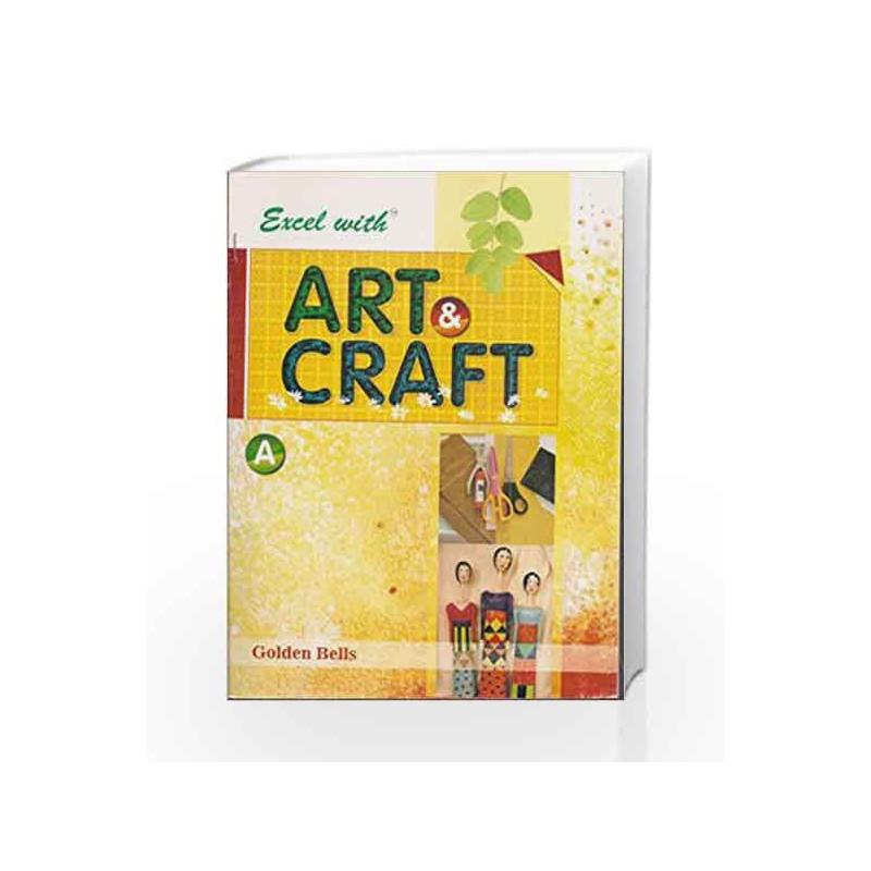 Excel with Art & Craft - A by Naveen Kumar Jyotsna Singh Book-9788179680285