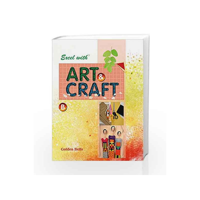Excel with Art & Craft - B by Jyotsna Singh Book-9788179680292