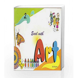 Excel with Art - 2 by Nirupama Book-9788179680407