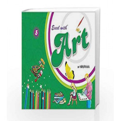 Excel with Art - 5 by Nirupama Book-9788179680438