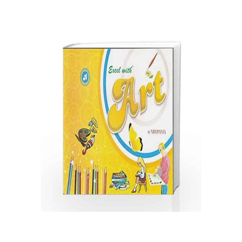 Excel with Art - B by Nirupama Book-9788179680377