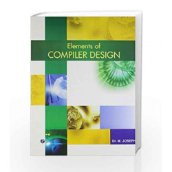 Elements of Compiler Design by M. Joseph Book-9789385935602