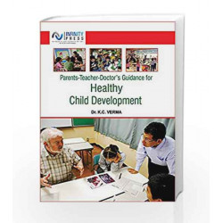 Parents Teacher-Doctor's Guidance for Healthy Child Development by K.C.Verma Book-9789386202161