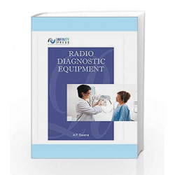 Radio Diagnostic Equipment by A.P. Saxena Book-9789385935954