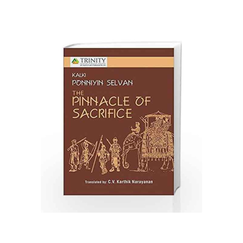 kalki ponniyin selvan the pinnacle of sacrifice by c  v  karthik narayanan