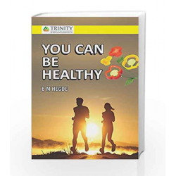 You Can Be Healthy by B.M. Hegde Book-9789386202239