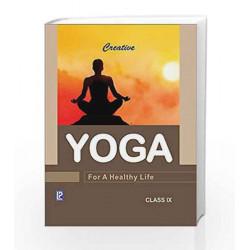 Creative Yoga for a Healthy Life - IX by Neeru Gehlaut Book-9789386202475