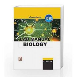 COMPREHENSIVE LAB MANUAL BIOLOGY X (ICSE BOARD) by Bindu Sharma Book-9789352741984
