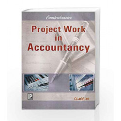 Comprehensive Project Work in Accountancy XII by A. S. Siddiqui S. A. Siddiqui Book-9788131804605