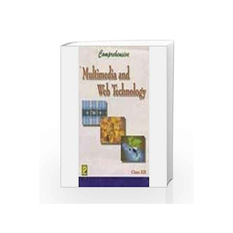 Comprehensive Multimedia and Web Technology Class XII by Ramesh Bangia-Buy  Online Comprehensive Multimedia and Web Technology Class XII Book at Best