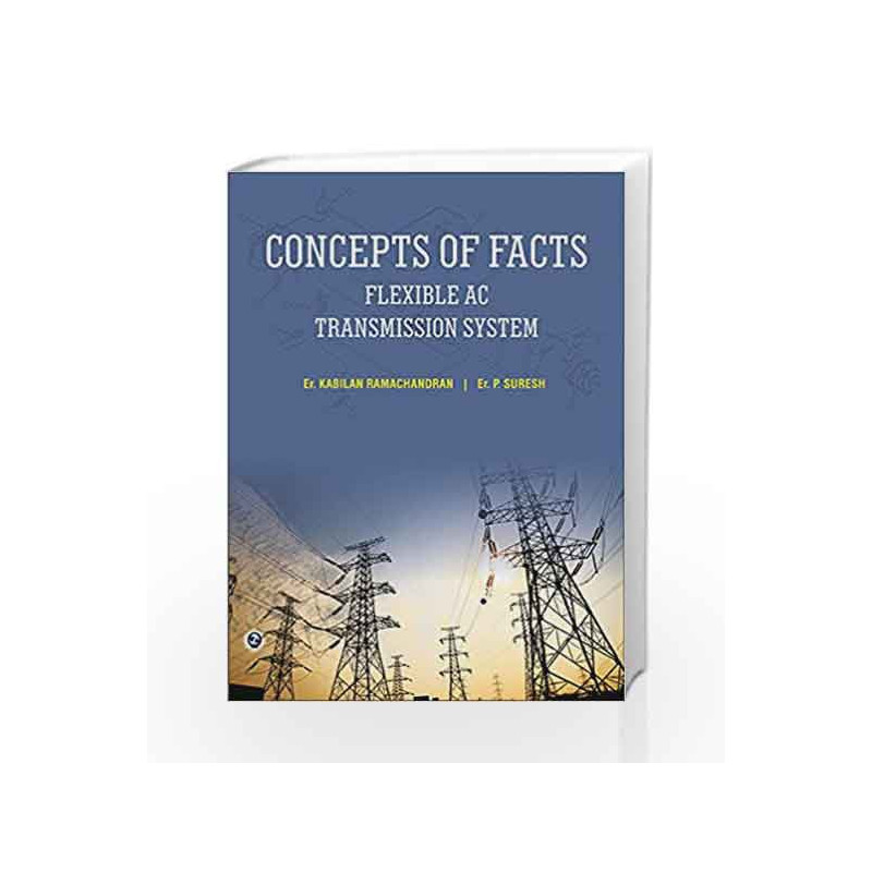 Concept of Facts - Flexible AC Transmission System by Kabilan Ramachandran Book-9789384872298