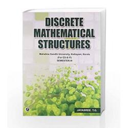 Discrete Mathematical Structures - Sem III (MGU, Kerala) by Jayasree T. G. Book-9789381159569