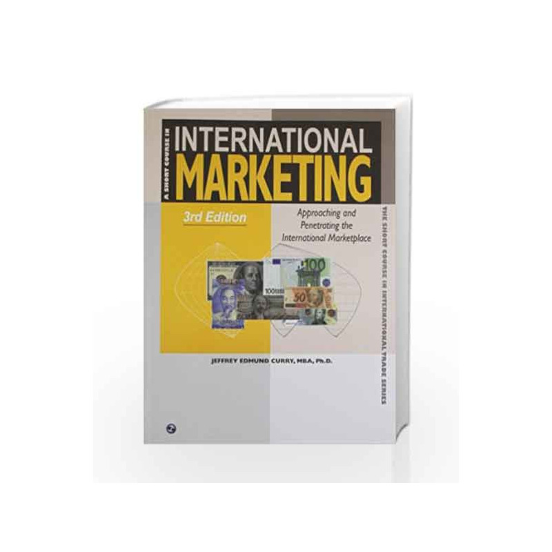 A Short Course In International Marketing By Jeffrey Edmund Curry Book 9788131807576