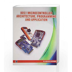 8051 Microcontroller Architecture, Programming and Application by M. Mahalakshmi Book-9789381159248