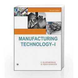 Manufacturing Technology - I by C. Elanchezhian Book-9788131806791