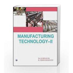 Manufacturing Technology - II by R. Kesavan Book-9788131806999