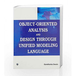 Object-Oriented Analysis and Design Through Unified Modeling Language by Gandharba Swain Book-9789380386546