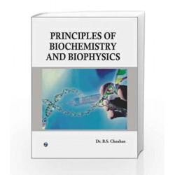 Principles of Biochemistry and Biophysics by B.S. Chauhan Book-9788131803226