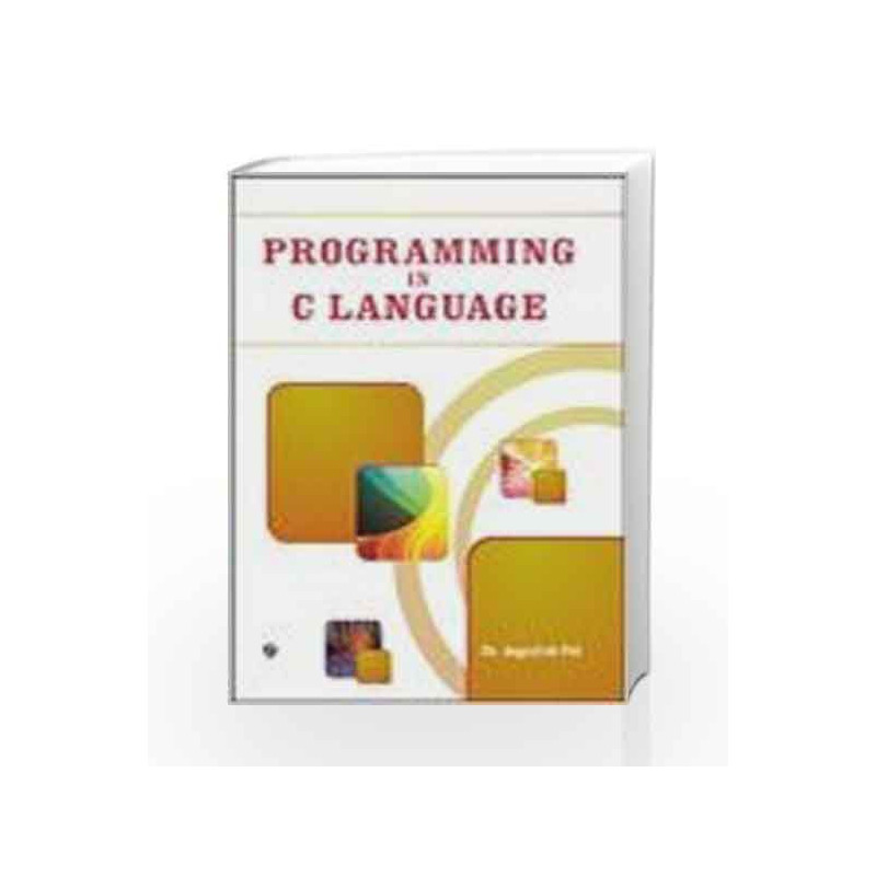 Programming in C Language by Jagdish Pal-Buy Online Programming in C  Language First edition (2010) Book at Best Price in India:Madrasshoppe com