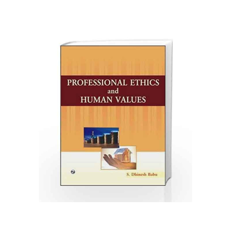 Professional Ethics and Human Values by S. Dinesh Babu Book-9789380386249