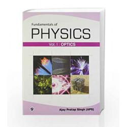 Fundamentals of Physics: Optics - Vol. 1 by Ajay Pratap Singh Book-9789381159026