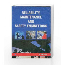 Reliability, Maintenance and Safety Engineering by A.K. Gupta Book-9788131805213