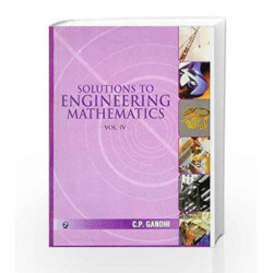 Solutions to Engineering Mathematics - Vol. 4 by C.P. Gandhi Book-9788170089773