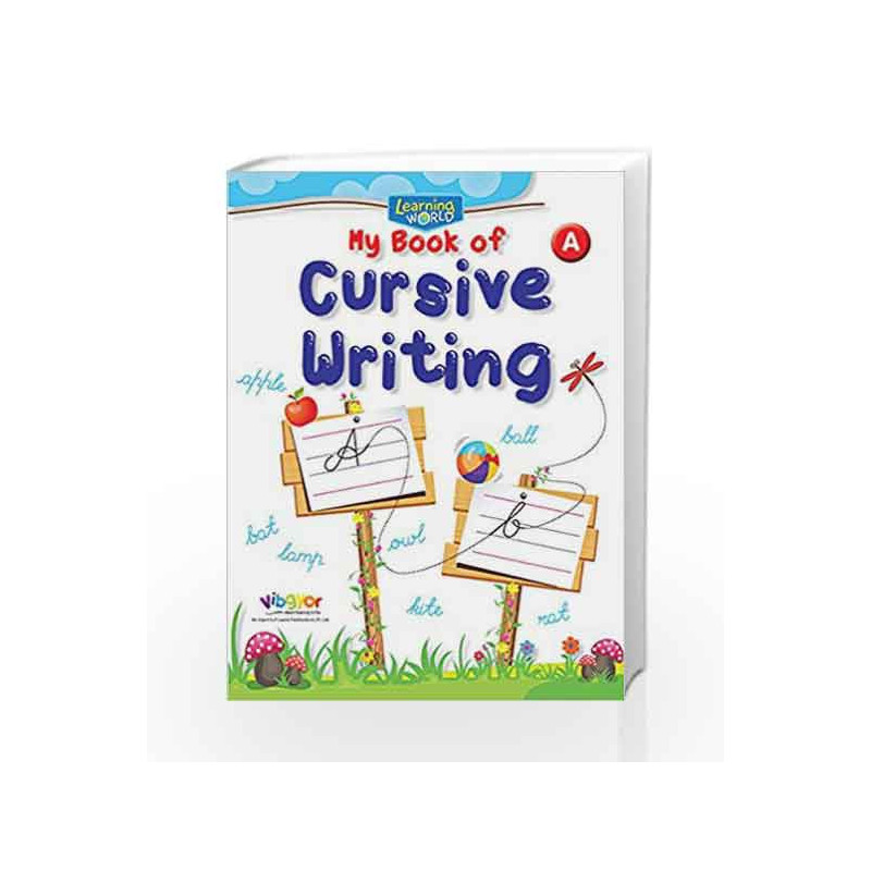 Learning World-My Book of Cursive Writing-A by Board of Editors Book-9789386035332