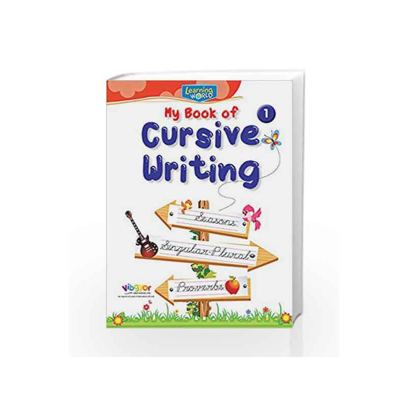 Learning World-My Book of Cursive Writing-1 by Board of Editors Book-9789386035363