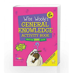 Wise Wooly'S General Knowledge Activity Book Age 5+ by Board of Editors Book-9789383828869