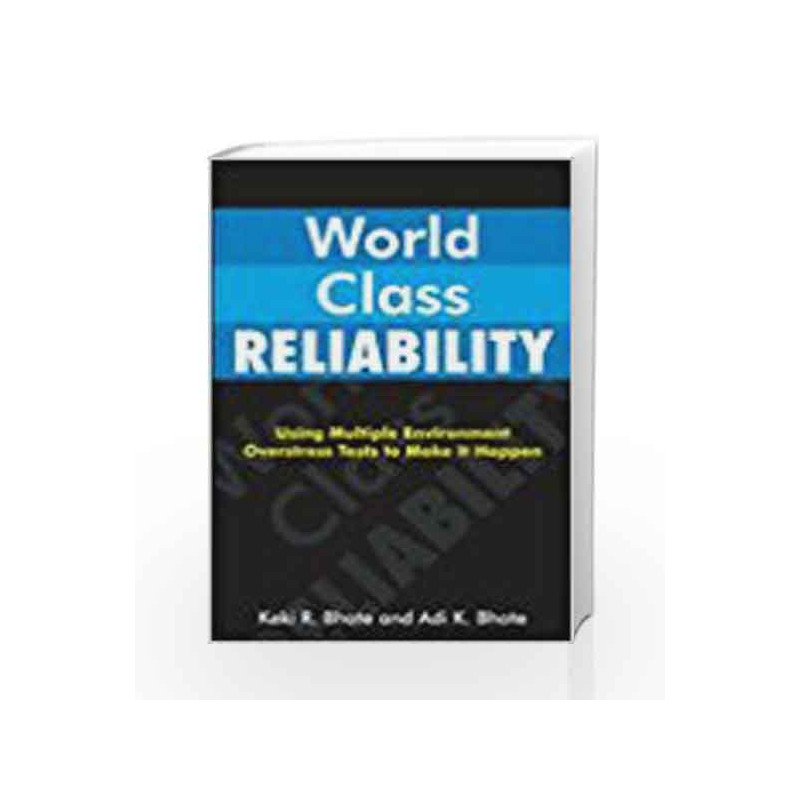 World Class Reliability: Using Multiple Environment Overstress Tests to Make it Happen
