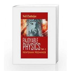 Enjoyable Physics: Newtonian Mechanics Vol-1 by Neil Chatterjee Book-9780230639034