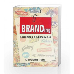 Branding: Concepts and Process by Debashish Pati Book-9780333937150