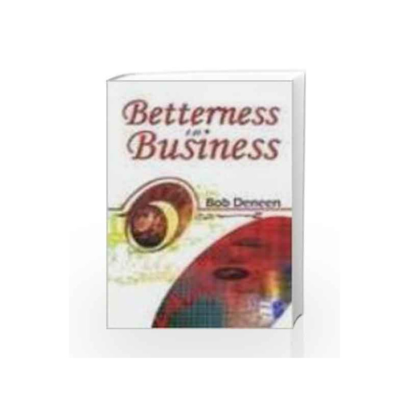 Betterness In Business: Entrepreneurial Success Guide by Bob Deneen Book-9780230332249