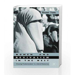 Women and Revivalism in the West: Choosing Fundamentalism in a Liberal Democracy (Women&quote