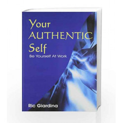 Your Authentic Self: Be Yourself at Work by Ric Giardina Book-9780230330924