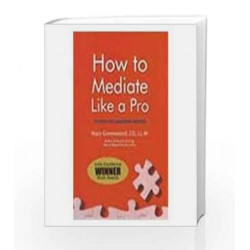 How to Mediate Like a Pro: 42 Rules For Mediating Disputes by Mary Greenwood Book-9780230639171