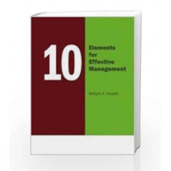 10 Elements For Effective Management by William A. Howatt Book-9780230332201
