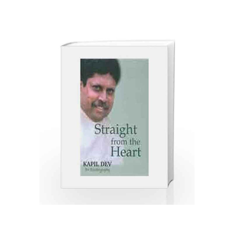 Straight from the Heart: An Autobiography by Kapil Dev Book-9781403922274