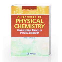 A Textbook of Physical Chemistry - Vol 6 by K.L. Kapoor Book-9780230332768