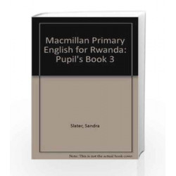 Macmillan Primary English for Rwanda: Pupil's Book 3 by Sandra Slater Book-9780333926000