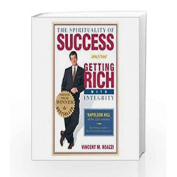 The Spirituality of Success: Getting Rich With Integrity by Vincent M. Roazzi Book-9781403924704