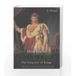 Napoleon 3: The Emperor of Kings by Max Gallo Book-9780333907962
