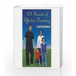 101 Secrets of Effective Parenting by G. Vidyashankar Book-9780230635487