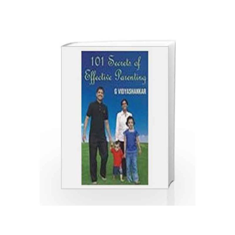 101 Secrets of Effective Parenting by G. Vidyashankar Book-9780230635487